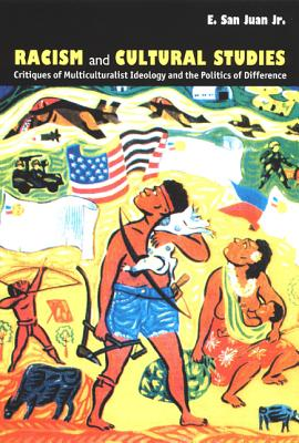 Racism and Cultural Studies-PB - Juan, E San, Jr., and San Juan, Epifanio, Jr., and E San Juan