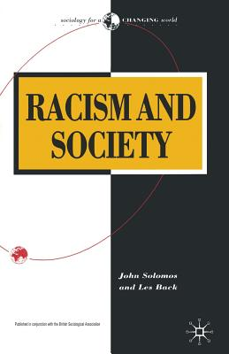 Racism and Society - Solomos, John, and Back, Les