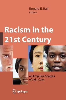 Racism in the 21st Century: An Empirical Analysis of Skin Color - Hall, Ronald E (Editor)