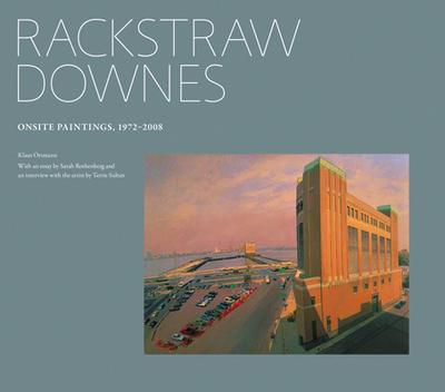 Rackstraw Downes: Onsite Paintings, 1972-2008 - Ottmann, Klaus, and Rothenberg, Sarah