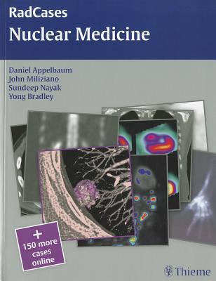 Radcases Nuclear Medicine - Appelbaum, Daniel, and Miliziano, John