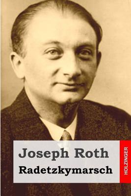Radetzkymarsch - Roth, Joseph