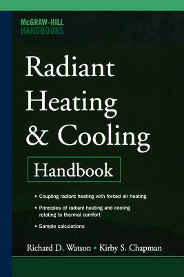 Radiant Heating and Cooling Handbook - Watson, Richard D.