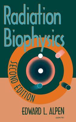 Radiation Biophysics - Alpen, Edward L