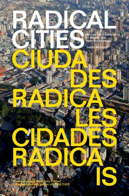 Radical Cities: Across Latin America in Search of a New Architecture - McGuirk, Justin