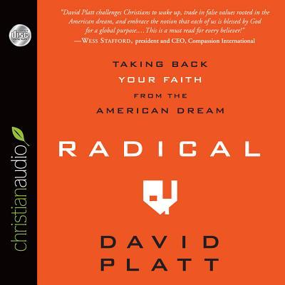 Radical: Taking Back Your Faith from the American Dream - Platt, David