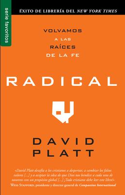 Radical: Volvamos A las Raices de la Fe - Platt, David