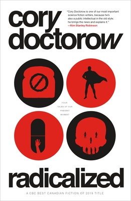 Radicalized: Four Tales of Our Present Moment - Doctorow, Cory