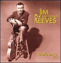 Radio Days, Vol. 1 - Jim Reeves and Friends