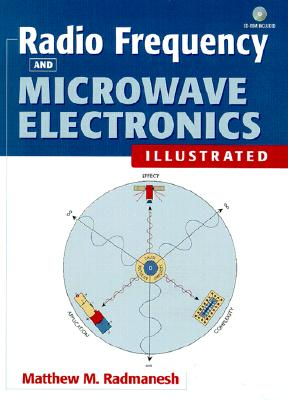 Radio Frequency and Microwave Electronics Illustrated - Radmanesh, Matthew M