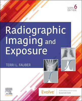 Radiographic Imaging and Exposure - Fauber, Terri L, Edd