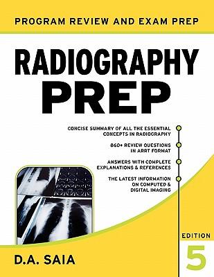 Radiography Prep ( Program Review and Exam Prep) - Saia, Dorothy A, and Saia Dorothy, A, and Saia D a