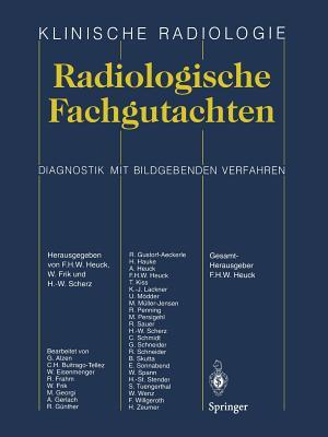 Radiologische Fachgutachten - Heuck, Friedrich H W (Editor), and Frik, Wolfgang (Editor), and Scherz, H -W (Editor)