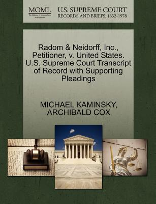 Radom & Neidorff, Inc., Petitioner, V. United States. U.S. Supreme Court Transcript of Record with Supporting Pleadings - Kaminsky, Michael, and Cox, Archibald