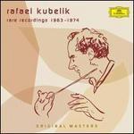 Rafael Kubelik: Rare Recordings 1963-1974