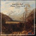 Raff: Piano Trios 2 & 3