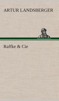 Raffke & Cie - Landsberger, Artur