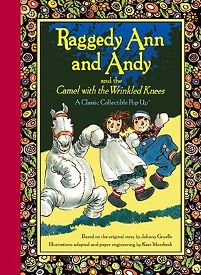 Raggedy Ann and Andy and the Camel with the Wrinkled Knees - Gruelle, Johnny