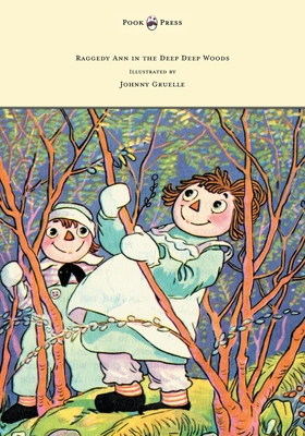 Raggedy Ann in the Deep Deep Woods - Illustrated by Johnny Gruelle -