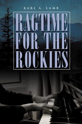 Ragtime for the Rockies - Lamb, Karl A