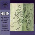 Ragtime: The Music of Stravinsky, McCauley and Milhaud