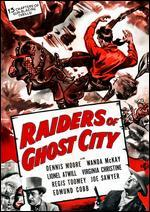Raiders of Ghost City [Serial]