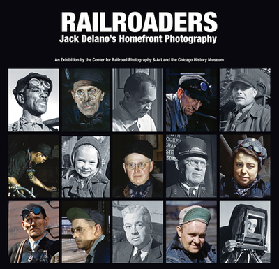 Railroaders: Jack Delano's Homefront Photography - Gruber, John (Editor)