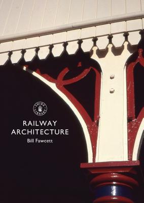 Railway Architecture - Fawcett, Bill