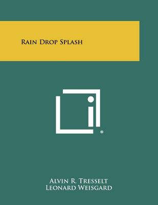 Rain Drop Splash - Tresselt, Alvin R