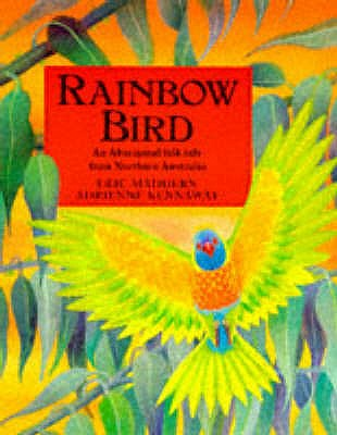 Rainbow Bird: An Aboriginal Folk Tale from Northern Australia - Maddern, Eric