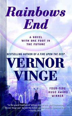 Rainbows End: A Novel with One Foot in the Future - Vinge, Vernor
