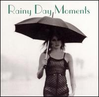 Rainy Day Moments - Various Artists