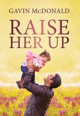 Raise Her Up - McDonald, Gavin