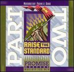 Raise the Standard, Pt. 2