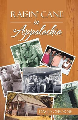Raisin' Cane in Appalachia - Osborne, David
