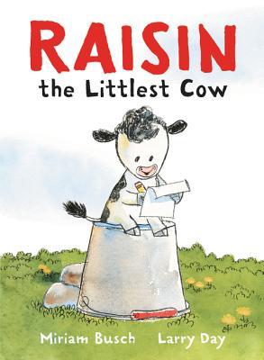Raisin, the Littlest Cow - Busch, Miriam