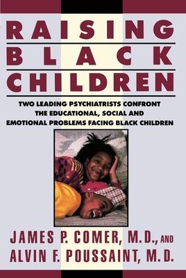Raising Black Children - Comer, James P, Dr., MD, and Poussaint, Alvin F