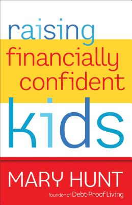 Raising Financially Confident Kids - Hunt, Mary