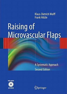 Raising of Microvascular Flaps: A Systematic Approach - Wolff, Klaus-Dietrich