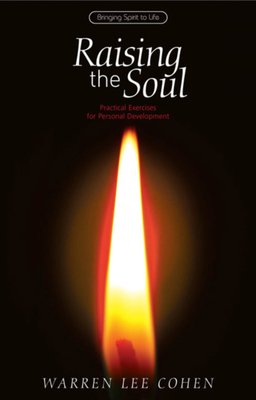 Raising the Soul: Practical Exercises for Personal Development - Cohen, Warren Lee