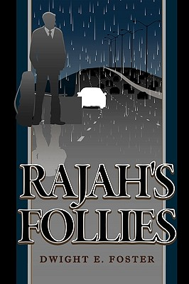 Rajah's Follies - Foster, Dwight E