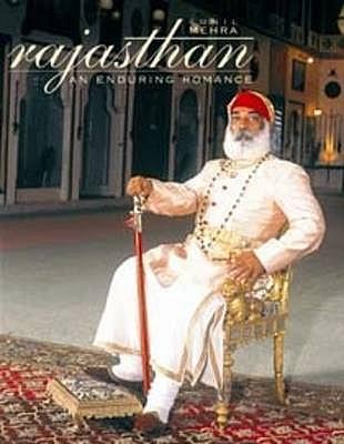 Rajasthan: An Enduring Romance - Mehra, Sunil, and Pasricha, Amit (Photographer)