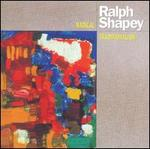 Ralph Shapey: Radical Traditionalism
