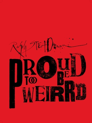 Ralph Steadman: Proud to be Weirrd - Steadman, Ralph
