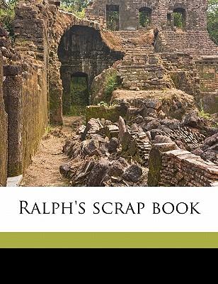 Ralph's Scrap Book - Bicknell, Edmund