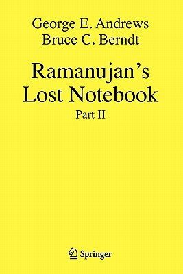 Ramanujan's Lost Notebook: Part II - Andrews, George E, and Berndt, Bruce C