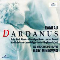 Rameau: Dardanus - Francoise Masset (vocals); Jean-Louis Bindi (vocals); Jean-Philippe Courtis (vocals); John Mark Ainsley (vocals);...