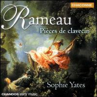 Rameau: Harpsichord Pieces - Sophie Yates (harpsichord)