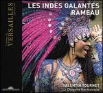 Rameau: Les Indes Galandes