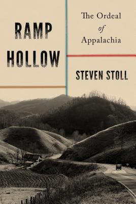 Ramp Hollow: The Ordeal of Appalachia - Stoll, Steven
